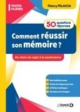 Thierry Pelaccia - Comment réussir son mémoire ?\n - 50 questions/réponses.
