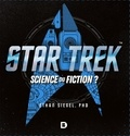 Ethan Siegel - Star Trek - Science ou fiction ?.