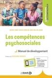Rébecca Shankland et Marie-Odile Williamson - Les compétences psychosociales - Manuel de développement.