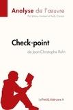 Jérémy Lambert et Kelly Carrein - Fiche de lecture  : Check-point de Jean-Christophe Rufin (Analyse de l'oeuvre) - Comprendre la littérature avec lePetitLittéraire.fr.