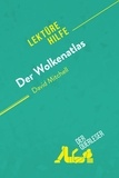 der Querleser - Der Wolkenatlas von David Mitchell (Lektürehilfe) - Detaillierte Zusammenfassung, Personenanalyse und Interpretation.