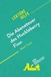 der Querleser - Die Abenteuer des Huckleberry Finn von Mark Twain (Lektürehilfe) - Detaillierte Zusammenfassung, Personenanalyse und Interpretation.