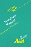 der Querleser - In meinem Himmel von Alice Sebold (Lektürehilfe) - Detaillierte Zusammenfassung, Personenanalyse und Interpretation.