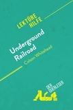 der Querleser - Underground Railroad von Colson Whitehead (Lektürehilfe) - Detaillierte Zusammenfassung, Personenanalyse und Interpretation.