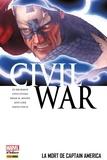 Ed Brubaker et Christos N. Gage - Civil War T03 - La mort de Captain America.