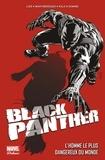 David Liss et Shawn Martinbrough - Black Panther  : L'homme le plus dangereux du monde.