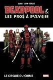Cullen Bunn et Salva Espin - Deadpool et les Pros à payer - Le cirque du crime.