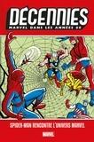 Stan Lee et Roy Thomas - Décennies : Marvel dans les Années 60 - Spider-Man rencontre l'univers Marvel.