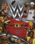 Allison Robicelli - WWE - Le livre de cuisine officiel.