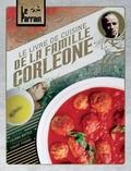 Liliana Battle et Stacey Tyzzer - Le livre de cuisine de la famille Corleone - Le Parrain.