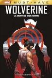 Charles Soule et Steve McNiven - Wolverine : La mort de Wolverine.