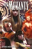 Dan Abnett et Andy Lanning - New Mutants (2009) T03 - Affaires inachevées.
