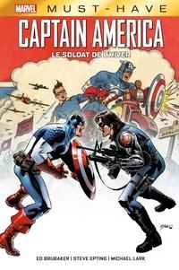 Ed Brubaker et Steve Epting - Captain America  : Le soldat de l'hiver.