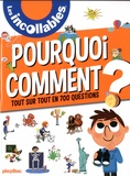 Jean-Michel Billioud et Sophie Bordet-Petillon - Pourquoi Comment ? - Tout sur tout en 700 questions.