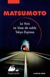 Seichô Matsumoto - Coffret 3 volumes - La voix ; Le Vase de sable ; Tokyo Express.