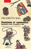 Kidô Okamoto - Fantômes et Samouraïs - Hanshichi mène l'enquête à Edo.