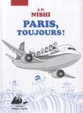 Paris, toujours ! / Jean-Paul Nishi | Jan-Pōru Nishi (1972-....). Auteur