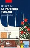 La papeterie Tsubaki : roman / Ogawa Ito | Ogawa, Ito (1973-....). Auteur