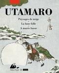 Utamaro - Paysages de neige - La lune folle - A marée basse.