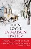 La Maison Ipatiev / John Boyne   Boyne, John (1971-....). Auteur
