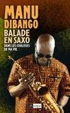 Manu Dibango - Balade en saxo - Dans les coulisses de ma vie.