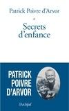 Patrick Poivre d'Arvor et Patrick Poivre d'Arvor - Secrets d'enfance.