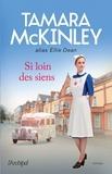 Si loin des siens / Tamara McKinley alias Ellie Dean | McKinley, Tamara (1948-....)