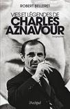Robert Belleret - Vies et légendes de Charles Aznavour.