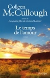 Colleen McCullough et Colleen Mccullough - Le temps de l'amour.