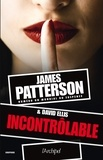 Incontrôlable / James Patterson et David Ellis | Patterson, James (1947-....). Auteur