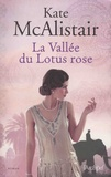 La Vallée du lotus rose / Kate McAlistair | MAC ALISTAIR, kate. Auteur