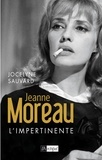 Jocelyne Sauvard - Jeanne Moreau - L'impertinente.