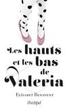 Elisabet Benavent - La saga Valeria Tome 3 : Les hauts et les bas de Valeria.