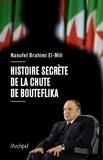 Naoufel Brahimi El Mili - Histoire secrète de la chute de Bouteflika.
