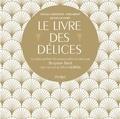 Angela Assouline-yadgaroff et Silvain Di Fiore - Le livre des délices.