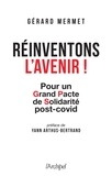 Gérard Mermet et Yann Arthus-Bertrand - Réinventons l'avenir !.