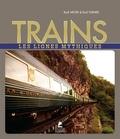 Rudi Meyer et Emil Turner - Trains - Les lignes mythiques.