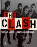 Martin Popoff - The Clash l'intégrale - Tous les albums, toutes les chansons.