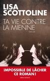 Ta vie contre la mienne / Lisa Scottoline | Scottoline, Lisa
