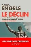 David Engels - Le déclin - La crise de l'Union européenne et la chute de la République romaine - quelques analogies historiques.