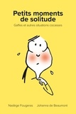 Nadège Fougeras et Johanna de Beaumont - Petits moments de solitude - Gaffes et autres situations cocasses.