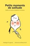 Nadège Fougeras et Johanna de Beaumont - Petits moments de solitude.