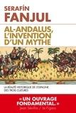 Serafin Fanjul - Al Andalous - L'invention d'un mythe.