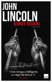 John Lincoln - Dernier recours.