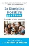 Jane Nelsen et Cheryl Erwin - La discipline positive de 3 à 6 ans - Accompagner les années de maternelle.