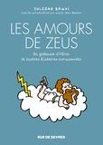 Soledad Bravi - Les amours de Zeus, la jalousie d'Héra, et autres histoires amusantes.