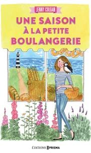 Jenny Colgan - Une saison à la petite boulangerie.