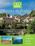 Philippe Charollois et Murielle Neveux - Routes de France - Les plus beaux parcours, circuits et sentiers de l'Hexagone et des DOM-TOM.