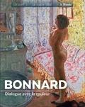 Sylvie Girard-Lagorce - Bonnard - Dialogue avec la couleur.