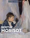 Françoise Bayle - Berthe Morisot - La délicatesse de l'intime.